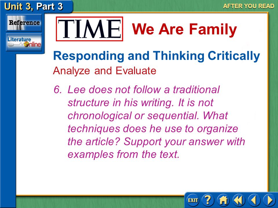 Unit 3, Part 3 Time: We Are Family We Are Family AFTER YOU READ Responding and Thinking Critically Analyze and Evaluate Answer: (a) He speaks of the loss of some of his Korean relatives as well as of his mother.