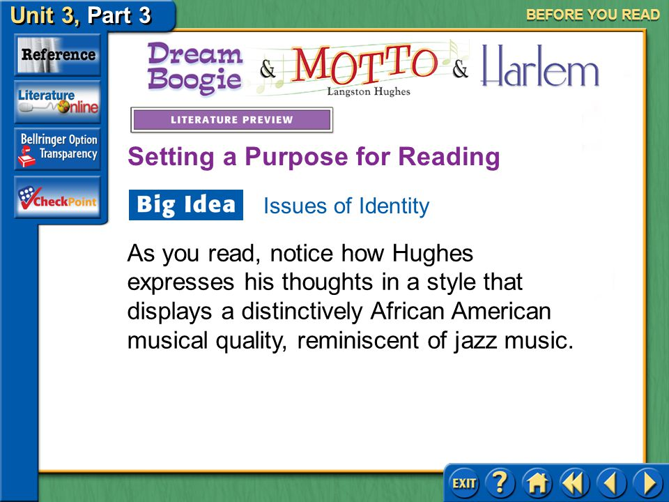 Unit 3, Part 3 Dream Boogie, Motto & Harlem BEFORE YOU READ Hughes was a champion at using language to convey his thoughts.