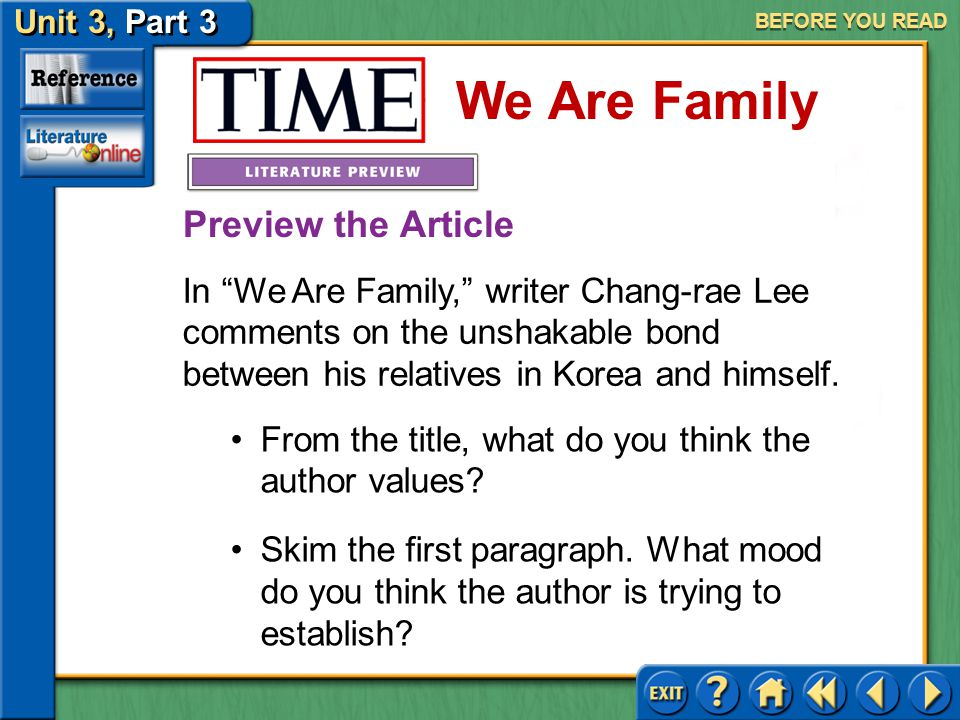 Unit 3, Part 3 Time: We Are Family We Are Family SELECTION MENU Before You Read Reading the Selection After You Read Selection Menu (pages 664–667)