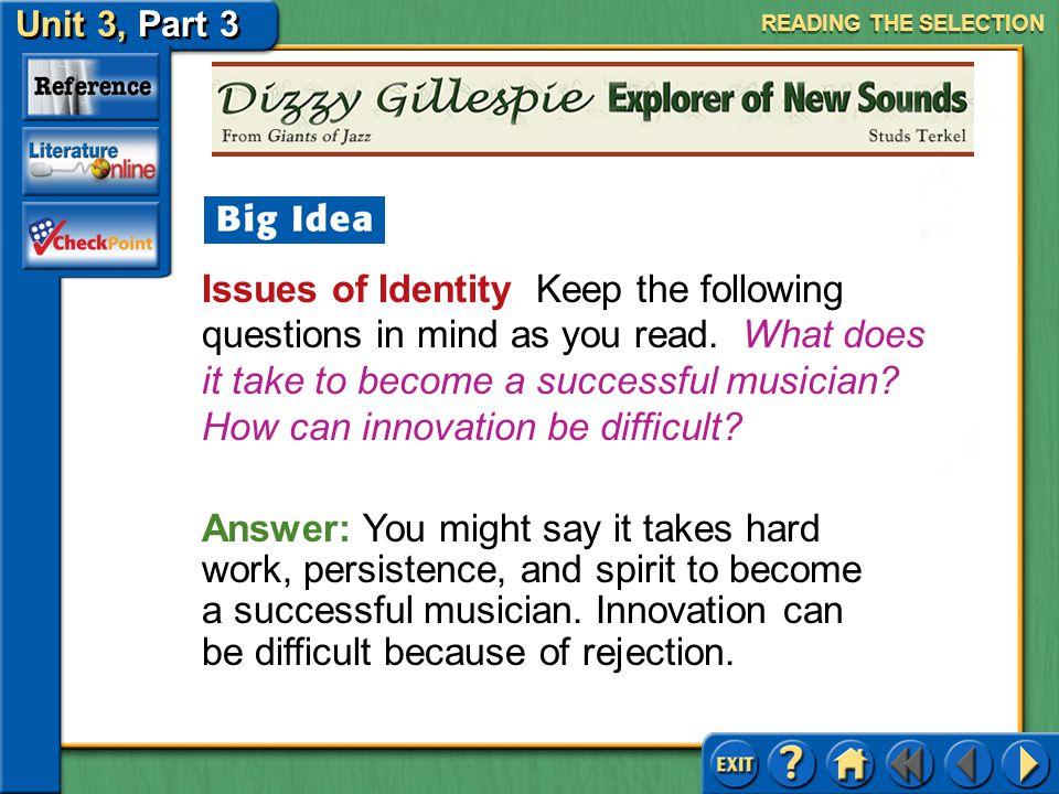 Unit 3, Part 3 Dizzie Gillespie, Explorer of New Sounds