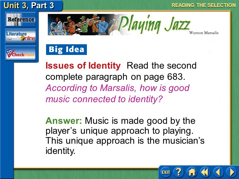 Unit 3, Part 3 Playing Jazz Issues of Identity Keep the following questions in mind as you read.