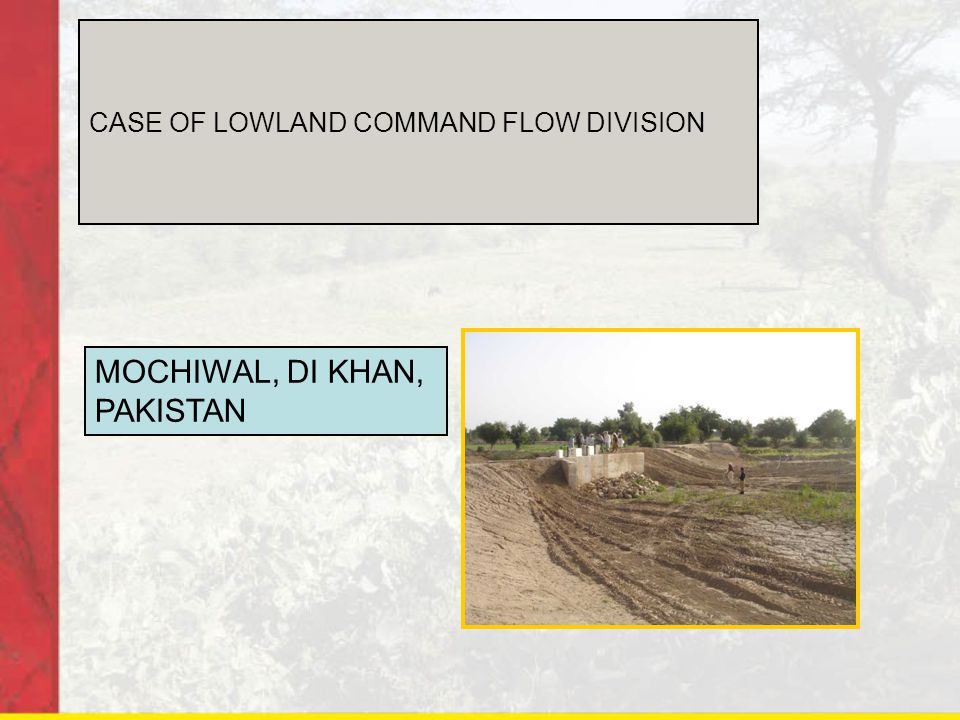 CASE OF LOWLAND COMMAND FLOW DIVISION MOCHIWAL, DI KHAN, PAKISTAN