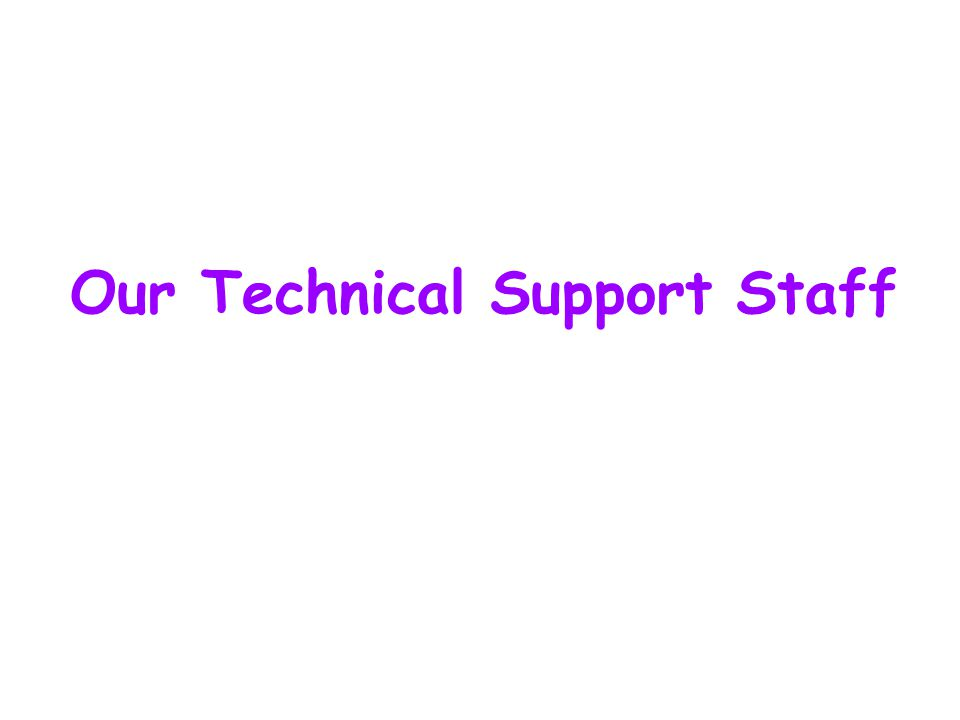 Our Technical Support Staff