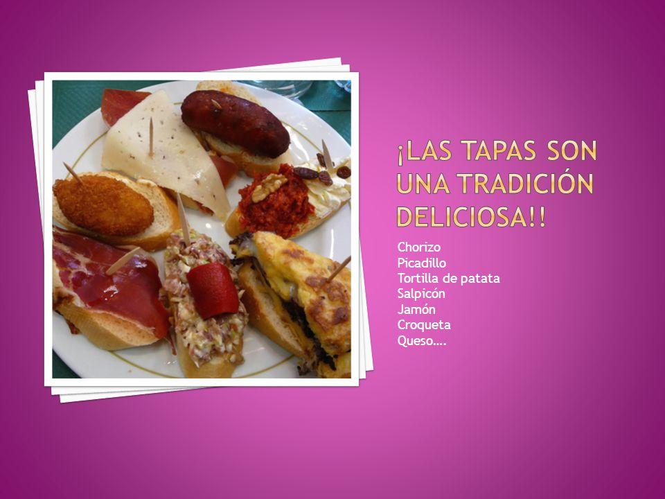 Chorizo Picadillo Tortilla de patata Salpicón Jamón Croqueta Queso….