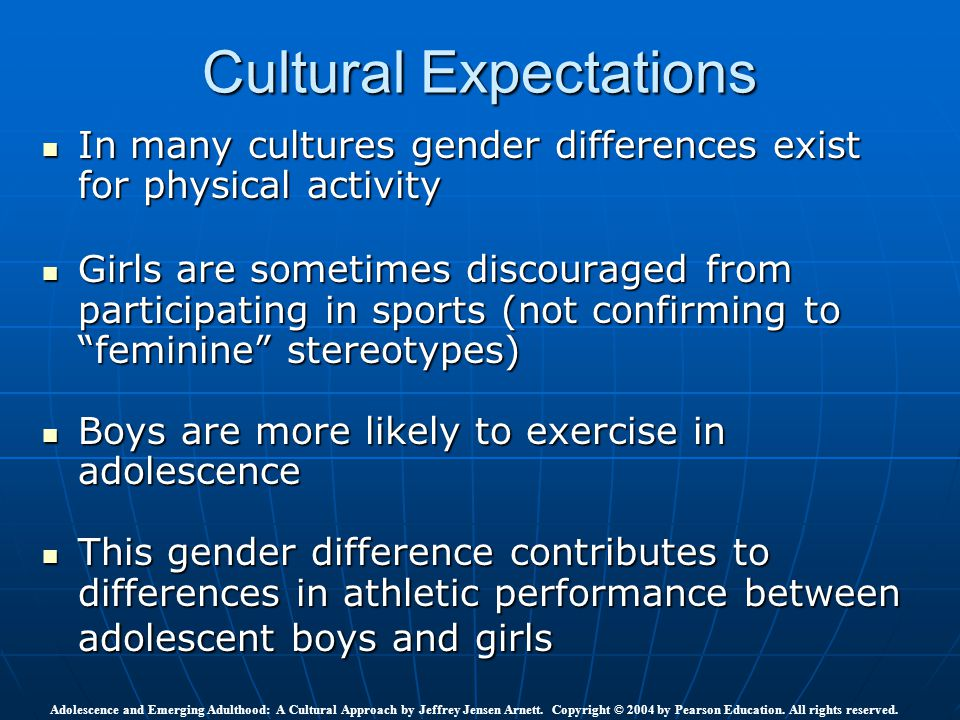 Cultural Expectations In many cultures gender differences exist for physical activity In many cultures gender differences exist for physical activity