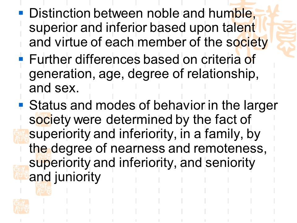  Distinction between noble and humble, superior and inferior based upon talent and virtue of each member of the society  Further differences based o