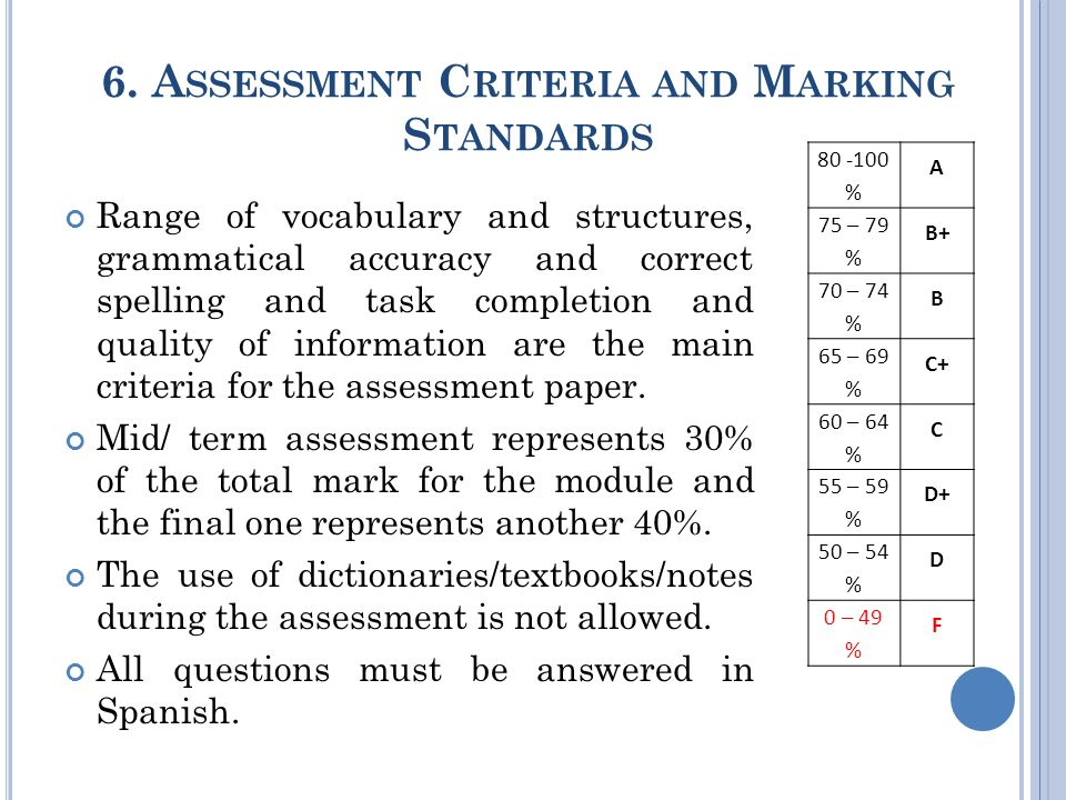 6. A SSESSMENT C RITERIA AND M ARKING S TANDARDS Range of vocabulary and structures, grammatical accuracy and correct spelling and task completion and