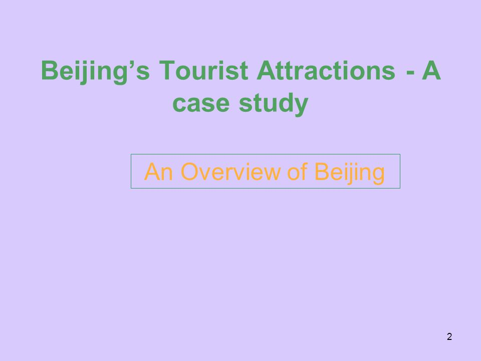 2 Beijing's Tourist Attractions - A case study An Overview of Beijing