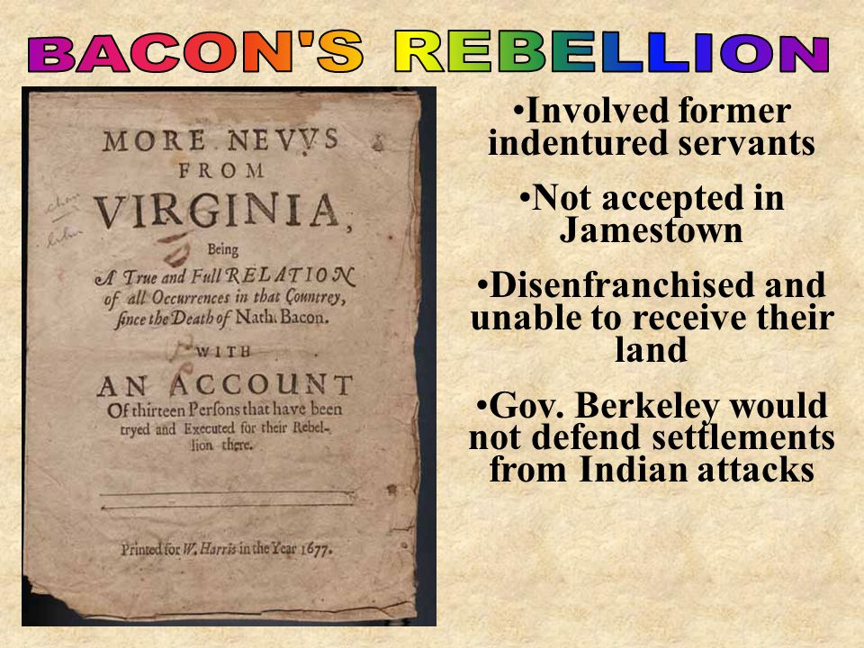 Involucrados ex funcionarios contratados No se aceptan en Jamestown Disenfranchised y no puede recibir su tierra El gobernador Berkeley no defendería los asentamientos de ataques de los indios