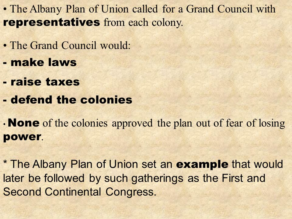 None of the colonies approved the plan out of fear of losing power.