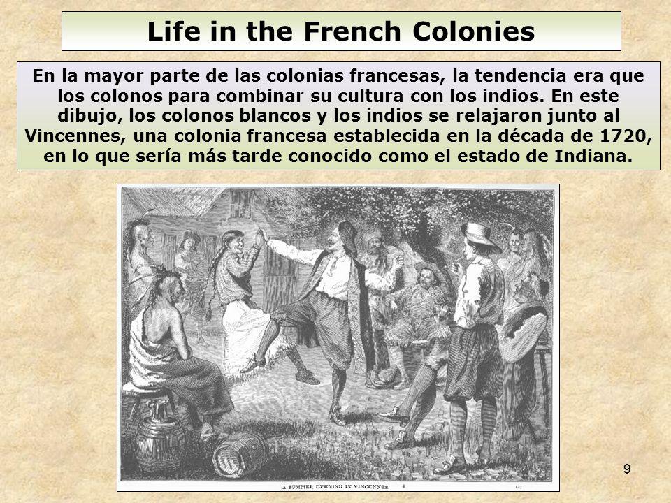 9 En la mayor parte de las colonias francesas, la tendencia era que los colonos para combinar su cultura con los indios. En este dibujo, los colonos b