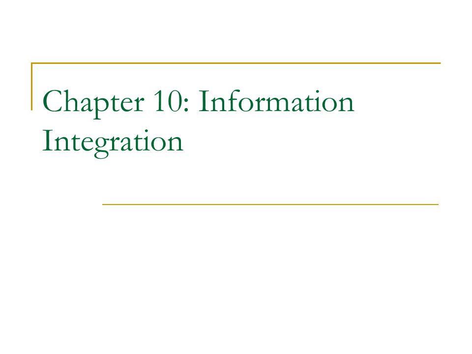 Chapter 10: Information Integration