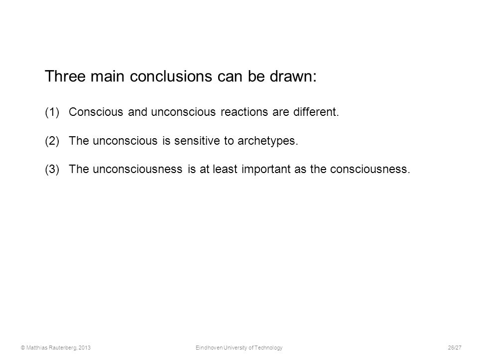 Three main conclusions can be drawn: (1)Conscious and unconscious reactions are different.
