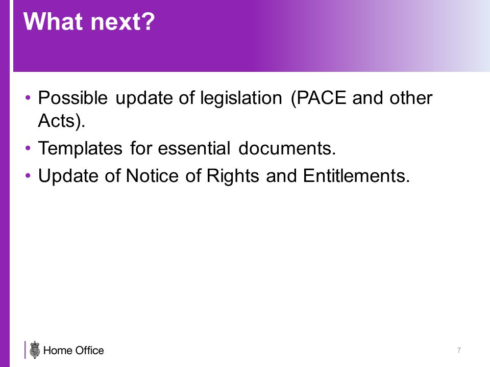 What next. Possible update of legislation (PACE and other Acts).