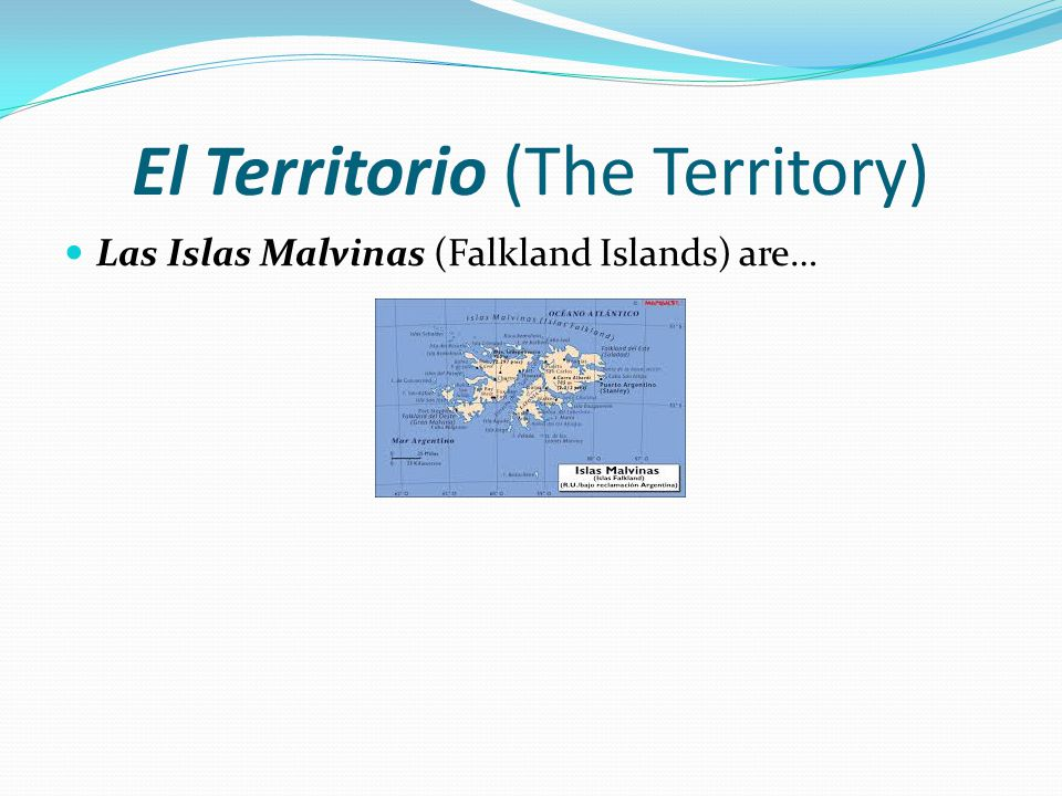 El Territorio (The Territory) Las Islas Malvinas (Falkland Islands) are…