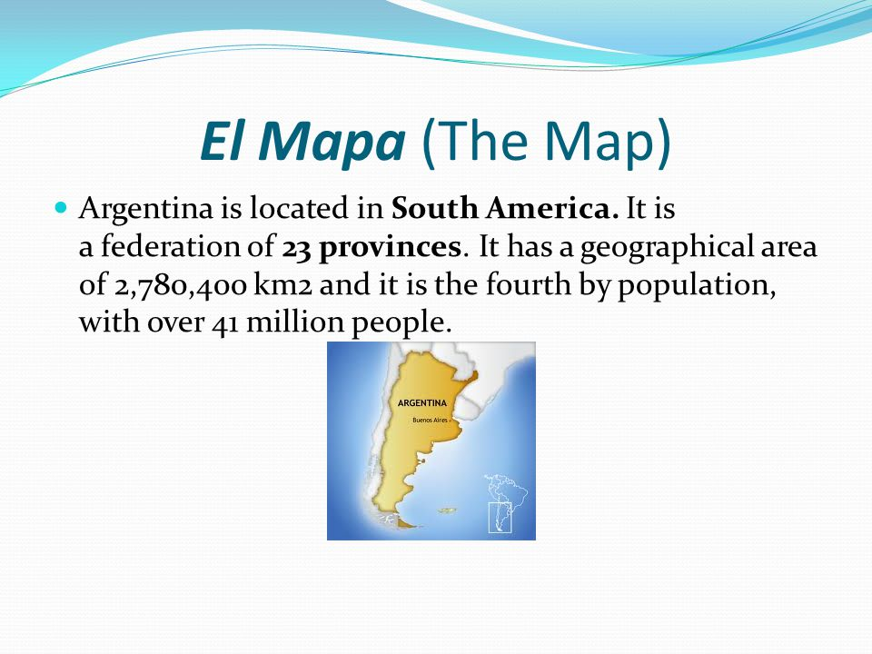 El Mapa (The Map) Argentina is located in South America.