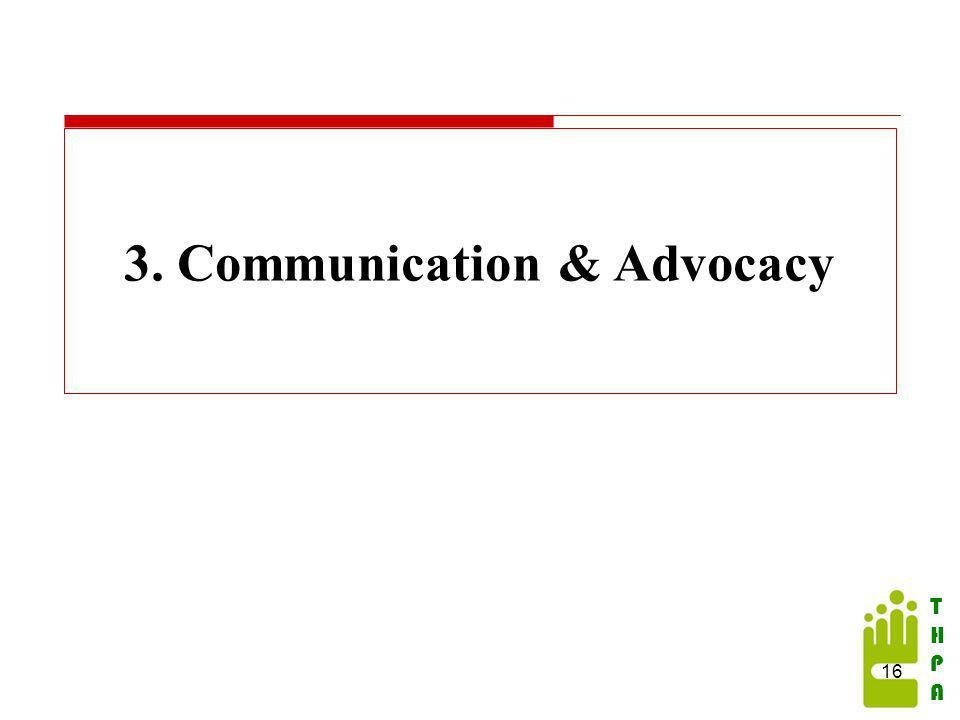 THPATHPA 3. Communication & Advocacy 16