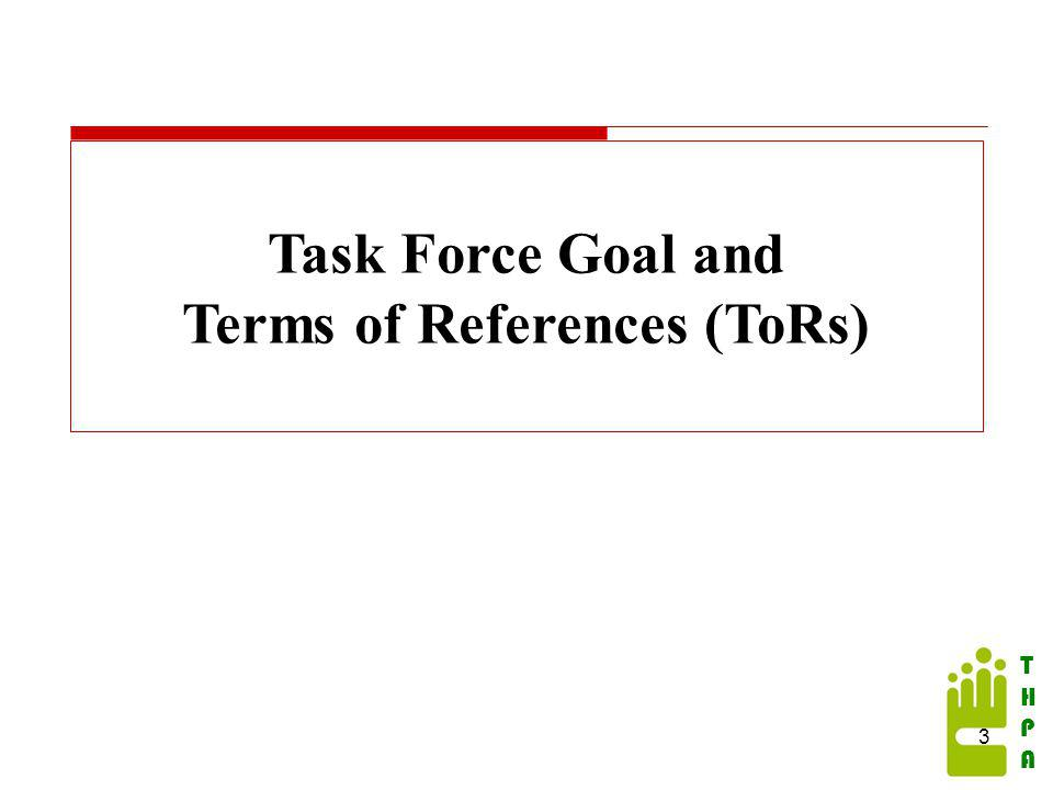 THPATHPA Task Force Goal and Terms of References (ToRs) 3