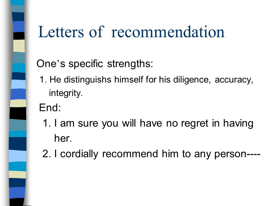 Letters of recommendation One ' s specific strengths: 1.