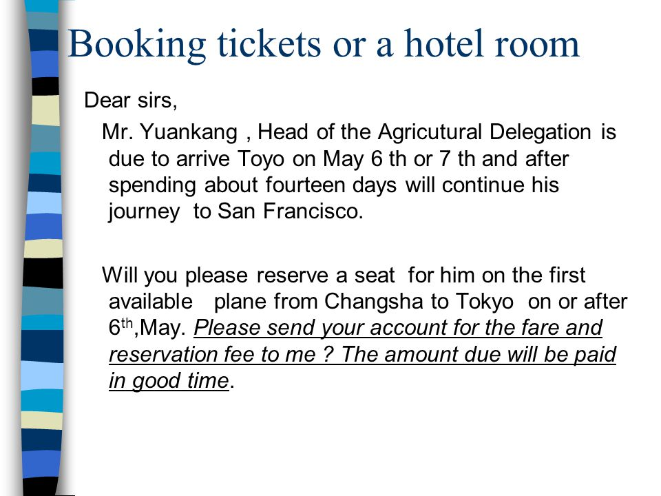 Booking tickets or a hotel room Dear sirs, Mr.