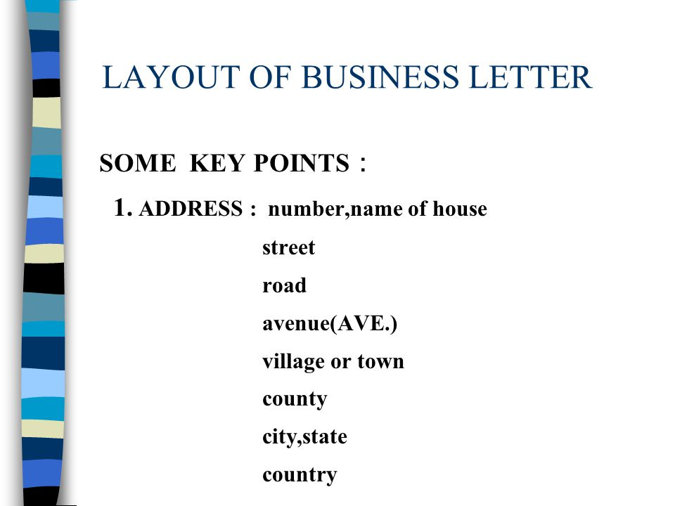 LAYOUT OF BUSINESS LETTER 2.SALUTION: ordinary men and women Mr.