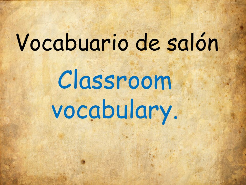 Vocabuario de salón Classroom vocabulary.