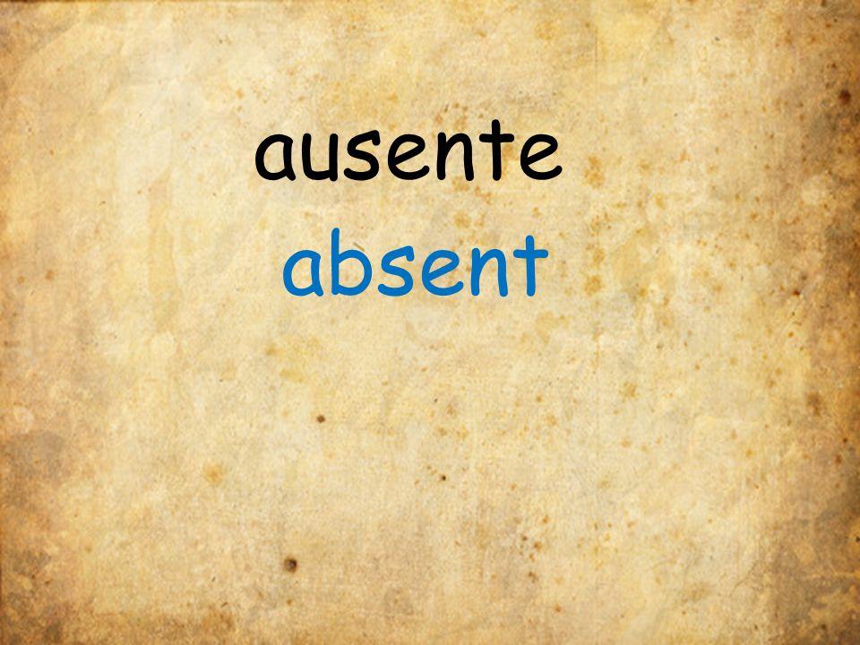 ausente absent