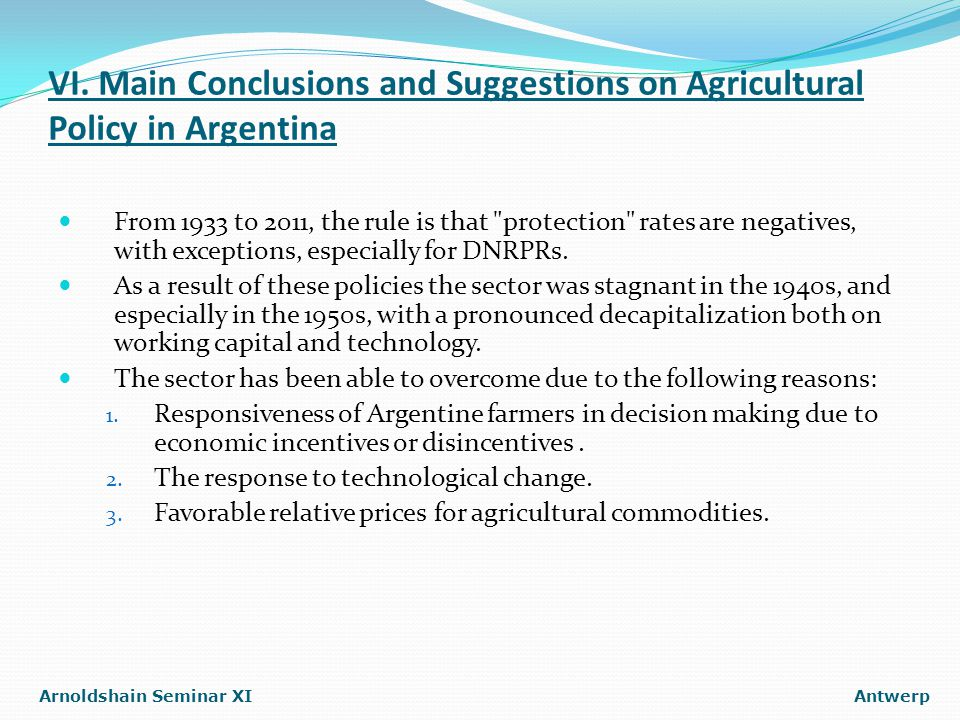 VI. Main Conclusions and Suggestions on Agricultural Policy in Argentina From 1933 to 2011, the rule is that