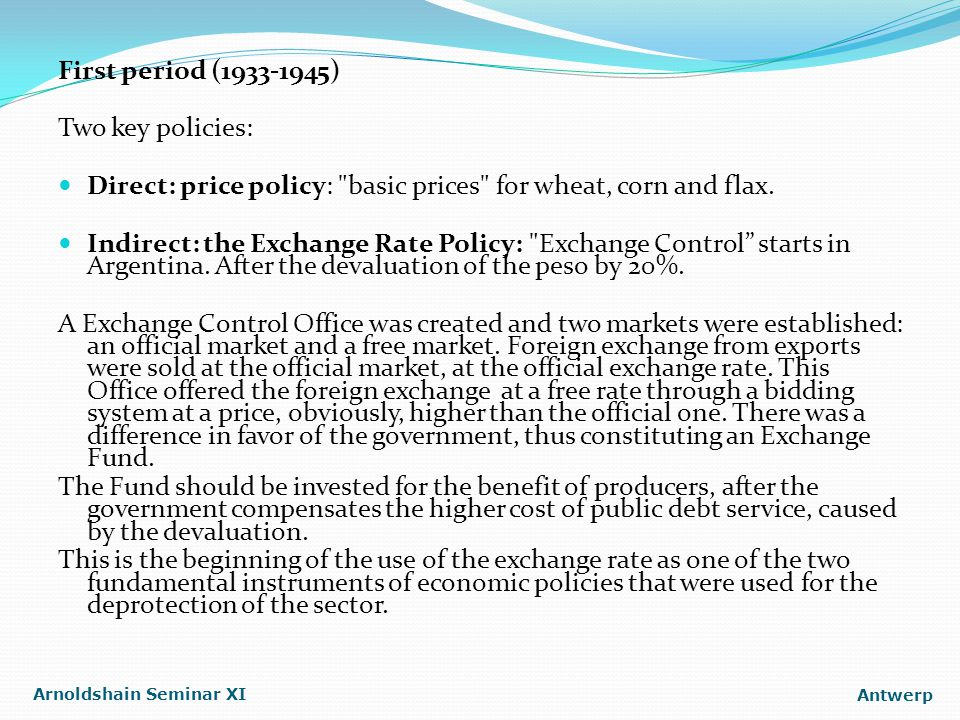 First period (1933-1945) Two key policies: Direct: price policy: basic prices for wheat, corn and flax.