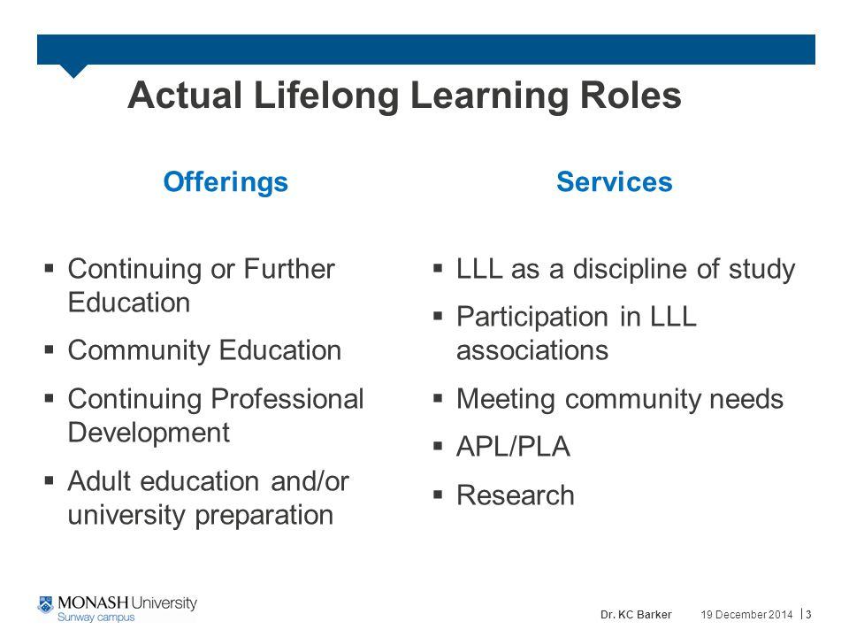University = Lifelong Learning  If Lifelong learning can be defined the development of human, social and cultural capital  Then universities are part of that system And  They are elite part of that system 19 December 20144Dr.