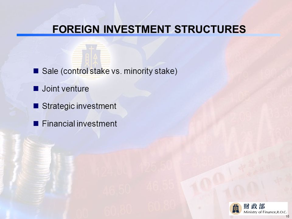 16 FOREIGN INVESTMENT STRUCTURES Sale (control stake vs.