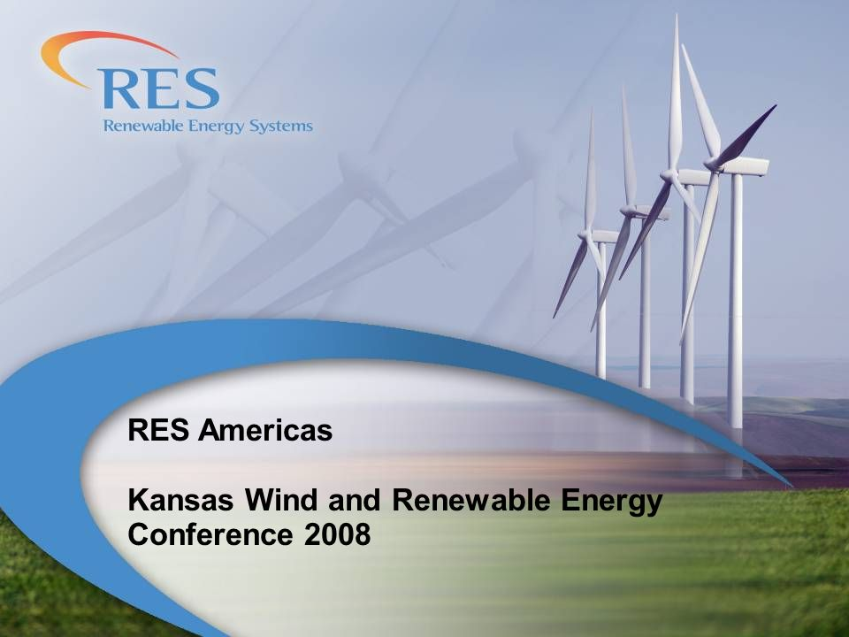 RES Americas Kansas Wind and Renewable Energy Conference 2008
