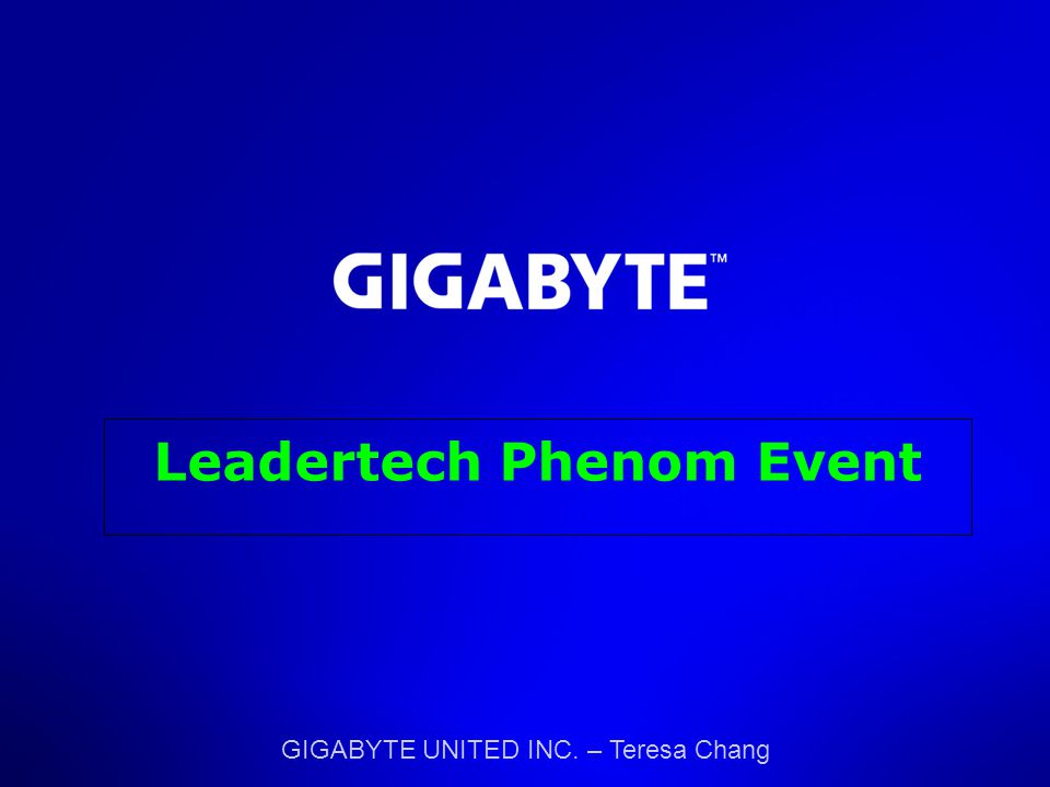 GIGABYTE UNITED INC. – Teresa Chang Leadertech Phenom Event