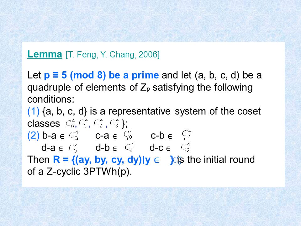 Lemma [T. Feng, Y. Chang, 2006] Let p ≡ 5 (mod 8) be a prime and let (a, b, c, d) be a quadruple of elements of Z p satisfying the following condition