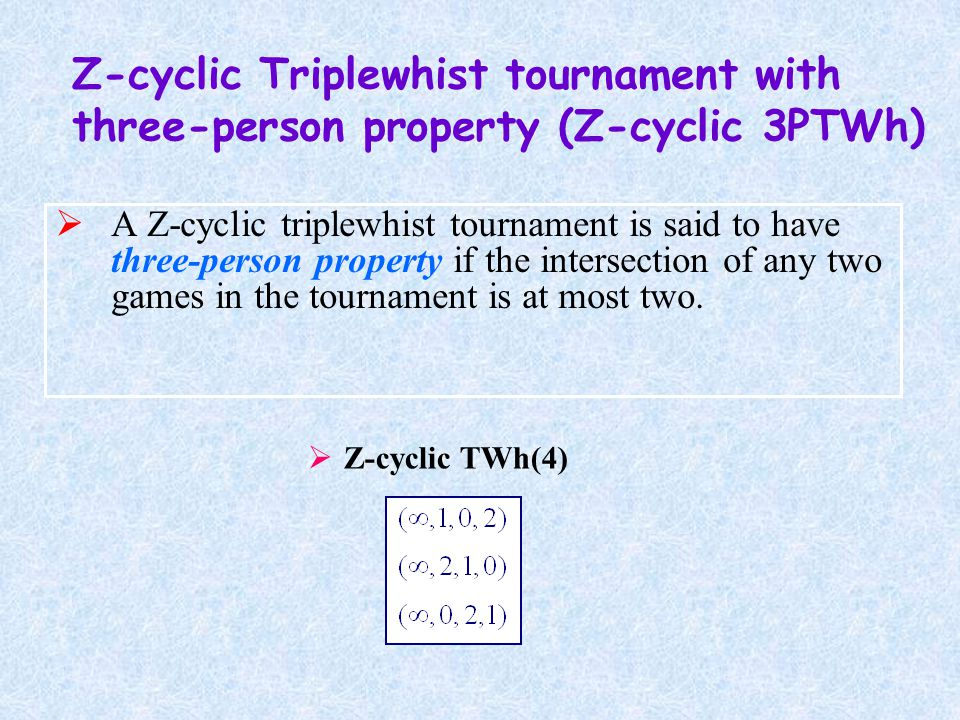  A Z-cyclic triplewhist tournament is said to have three-person property if the intersection of any two games in the tournament is at most two.