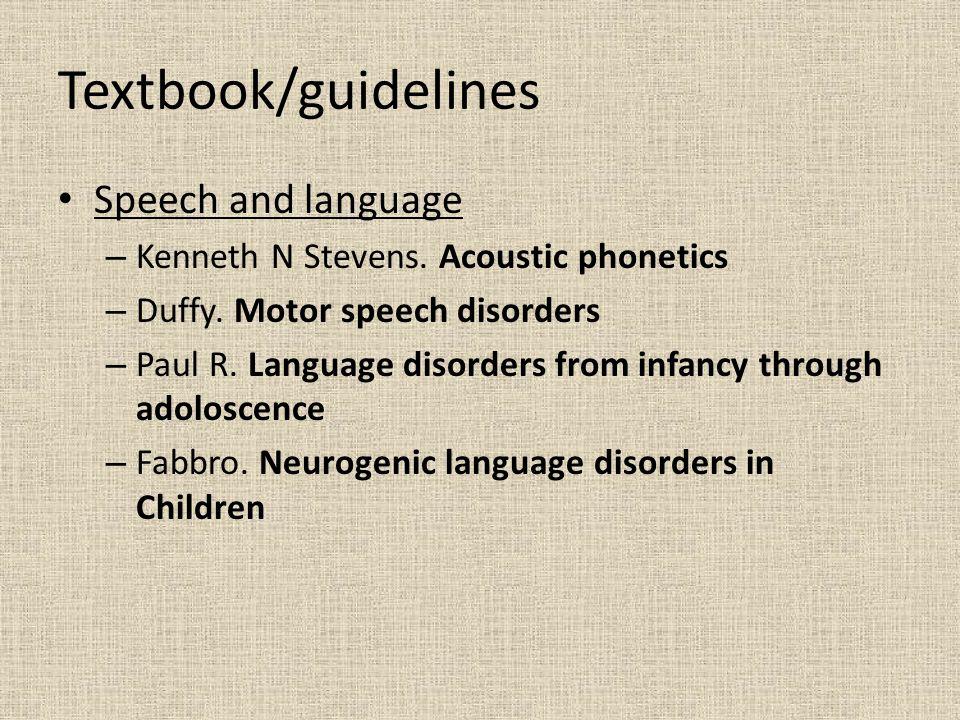Textbook/guidelines Fluency disorders – Guitar B.Stuttering – Silverman.