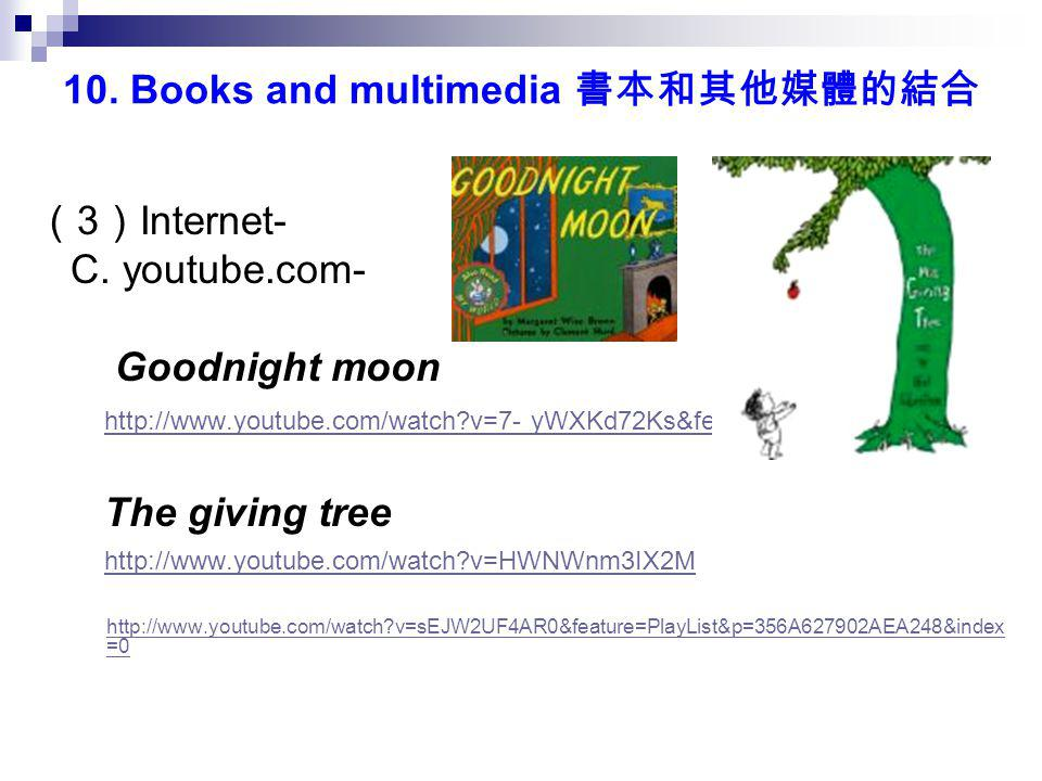 10. Books and multimedia 書本和其他媒體的結合 ( 3 ) Internet- C.
