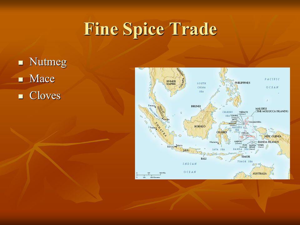 Fine Spice Trade Nutmeg Nutmeg Mace Mace Cloves Cloves