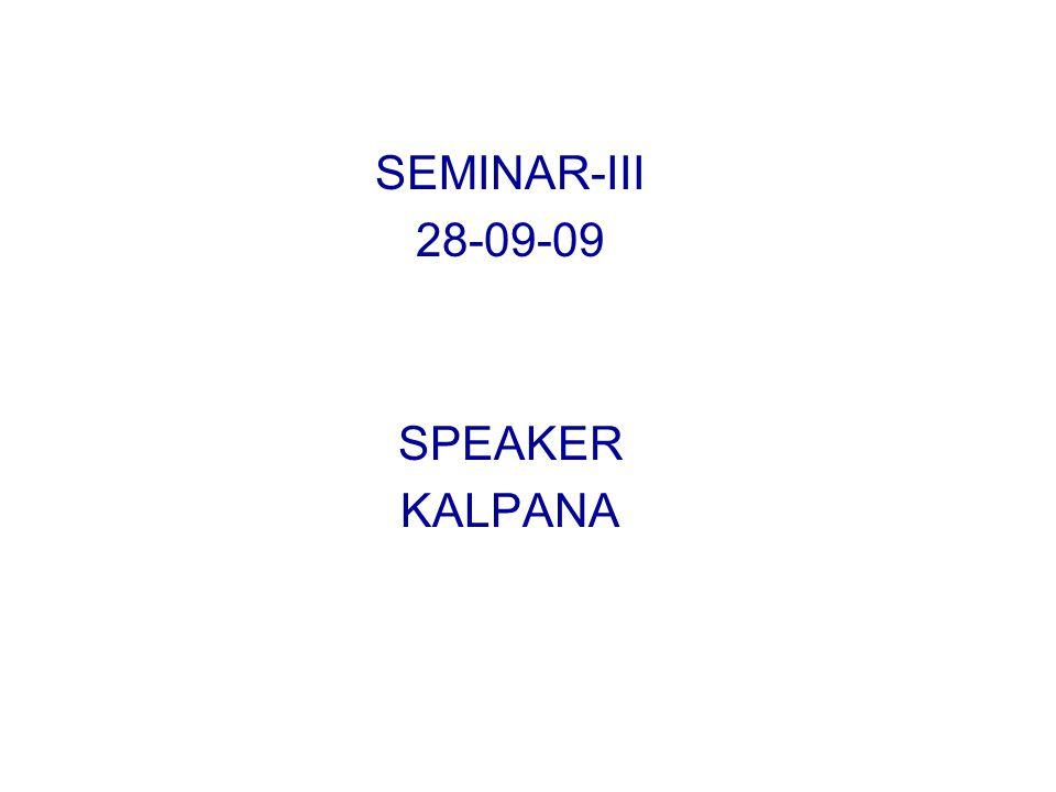 SEMINAR-III 28-09-09 SPEAKER KALPANA