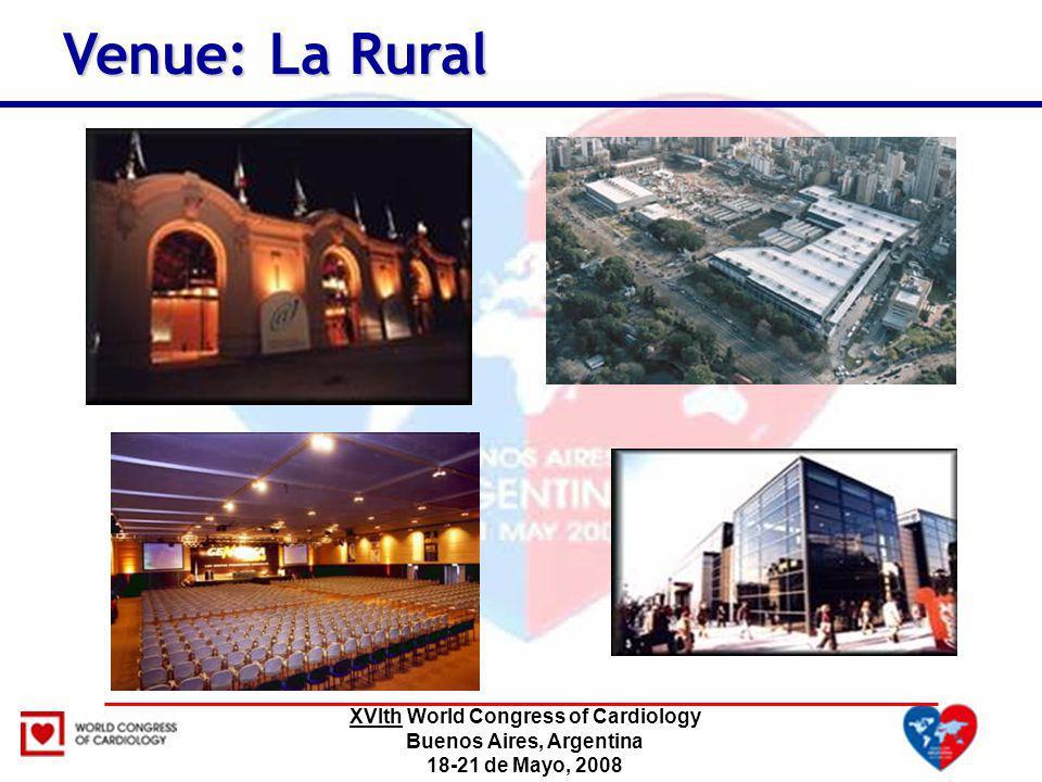 XVIth World Congress of Cardiology Buenos Aires, Argentina 18-21 de Mayo, 2008 Venue: La Rural Venue: La Rural