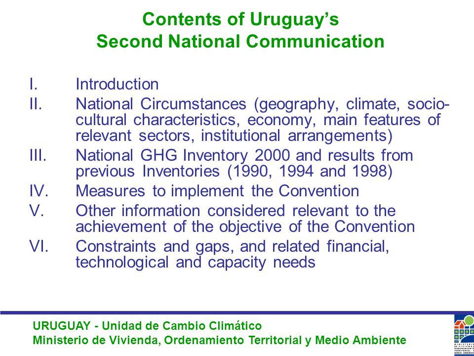 URUGUAY - Unidad de Cambio Climático Ministerio de Vivienda, Ordenamiento Territorial y Medio Ambiente Contents of Uruguay's Second National Communication I.
