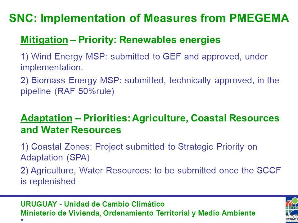 URUGUAY - Unidad de Cambio Climático Ministerio de Vivienda, Ordenamiento Territorial y Medio Ambiente Mitigation – Priority: Renewables energies 1) Wind Energy MSP: submitted to GEF and approved, under implementation.