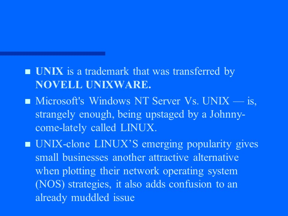 n n UNIX is a trademark that was transferred by NOVELL UNIXWARE.