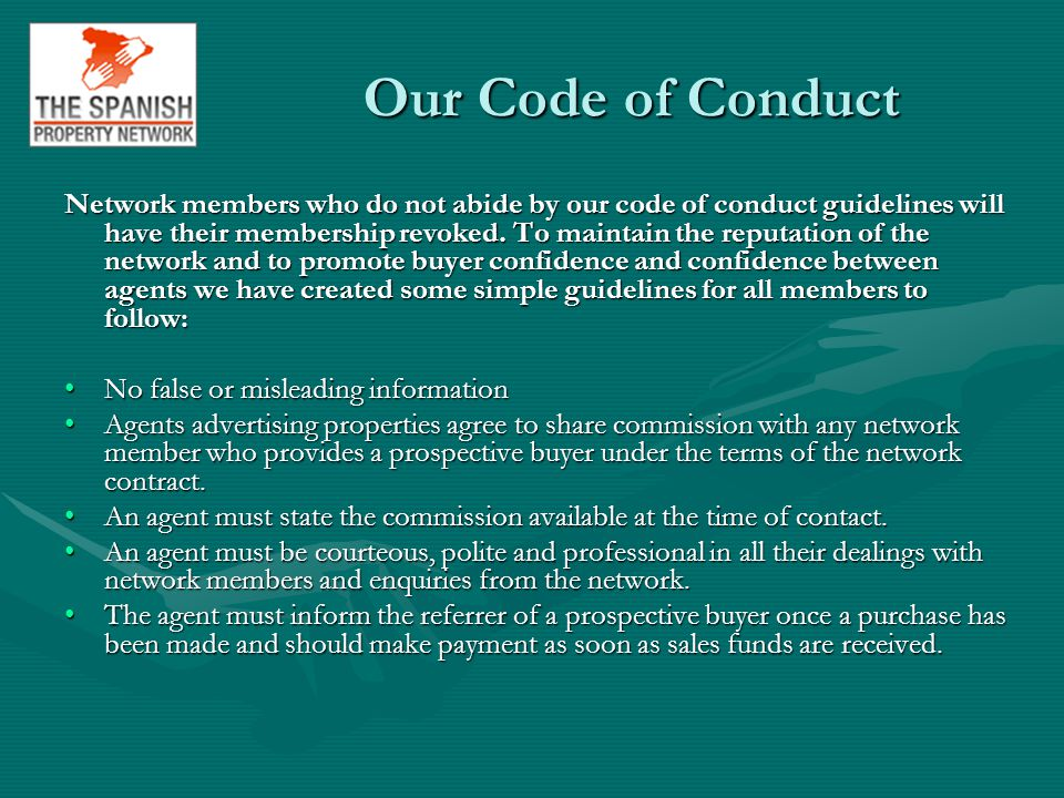 Our Code of Conduct Network members who do not abide by our code of conduct guidelines will have their membership revoked.