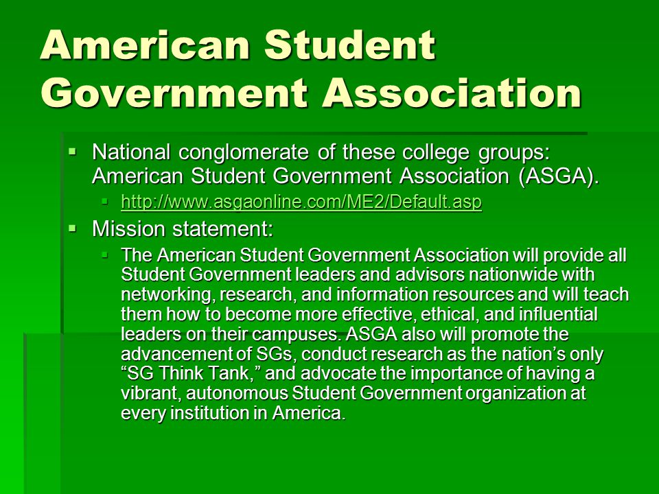American Student Government Association  National conglomerate of these college groups: American Student Government Association (ASGA).