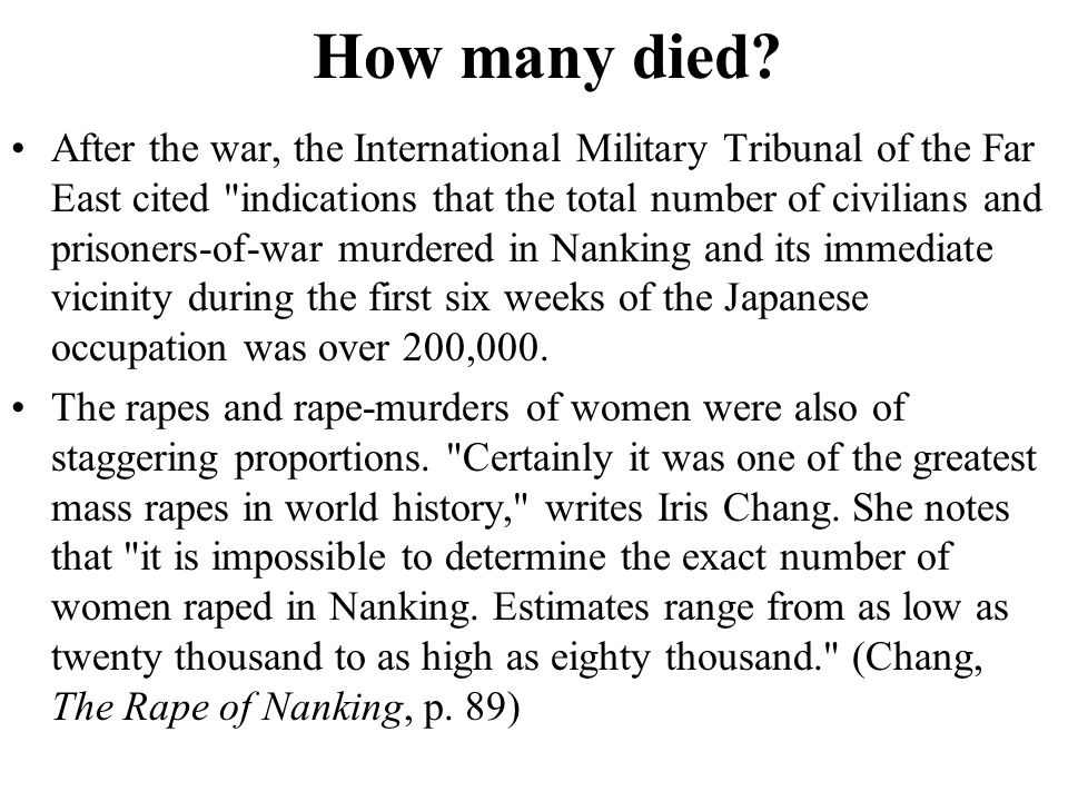 How many died? After the war, the International Military Tribunal of the Far East cited