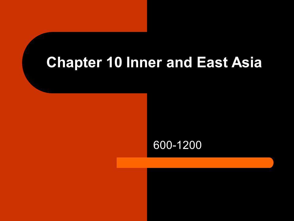 Chapter 10 Inner and East Asia 600-1200