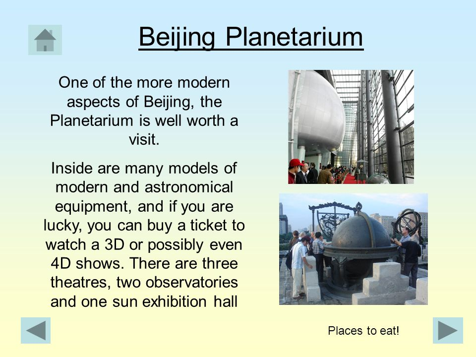 Beijing Planetarium One of the more modern aspects of Beijing, the Planetarium is well worth a visit.