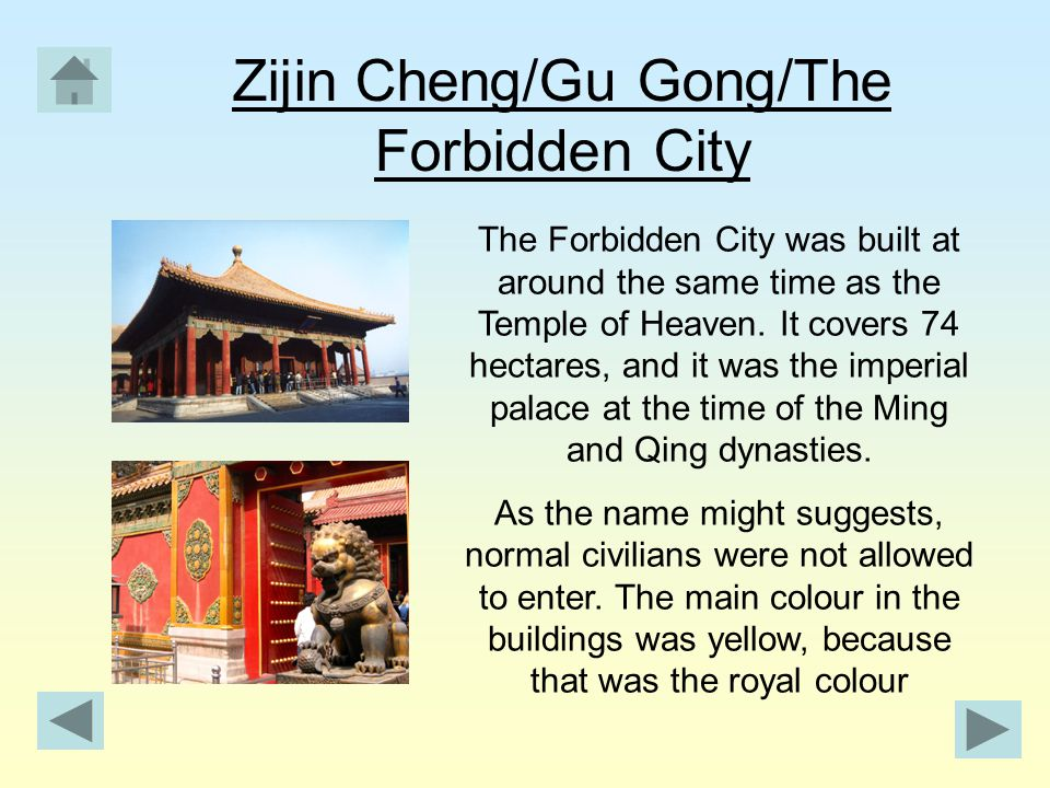 Zijin Cheng/Gu Gong/The Forbidden City The Forbidden City was built at around the same time as the Temple of Heaven.