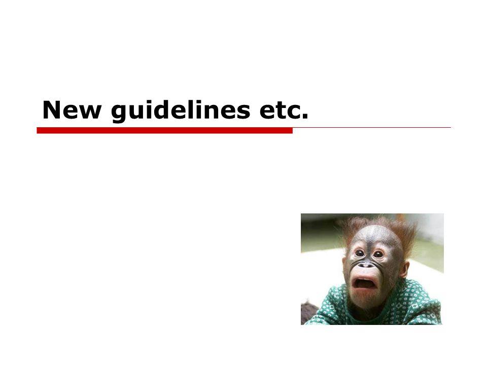 New guidelines etc.